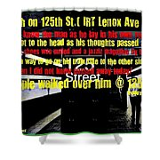 Death On 125th St. Irt Lenox Ave Line Shower Curtain