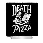 Death Pizza Shower Curtain