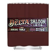 Delta Saloon 1876 Shower Curtain