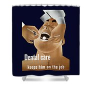 Dental Care Keeps Him On The Job Shower Curtain