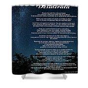 Desiderata - The Milky Way  Shower Curtain