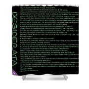 Desiderata 21 Shower Curtain