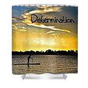 Determination Shower Curtain