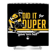 Did It For Duper Shower Curtain