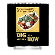 Dig For Victory Now Shower Curtain by War Is Hell Store