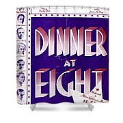 Dinner At Eight Shower Curtain