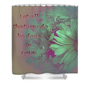 Do All In Love Shower Curtain