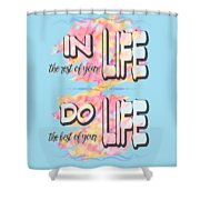 Do The Best Of Your Life Inspiring Typography Shower Curtain