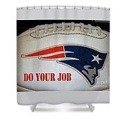 Do Your Job Shower Curtain