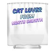 Dog Lover From North Dakota Shower Curtain