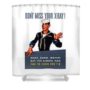 Don't Miss Your X-ray - Ww2 Shower Curtain