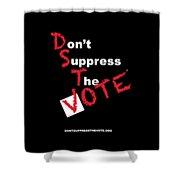 Don't Suppress The Vote Shower Curtain