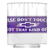 Don't Touch Me Shower Curtain