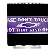 Don't Touch My Car Shower Curtain