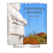 Dream Mlk Memorial Shower Curtain