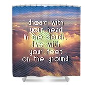 Dream With Your Head In The Clouds Shower Curtain