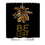 Dry Leaf Collection Be Leaf Shower Curtain