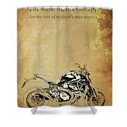 Ducati Monster.for Some Theres Therapy, For The Rest Of Us Theres Motorcycles Shower Curtain