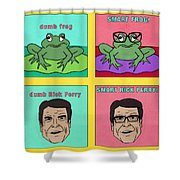 Dumb Rick Perry/smart Rick Perry Shower Curtain