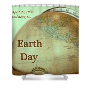 Earth Day Always Shower Curtain