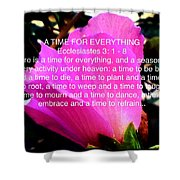 Ecclesiastes 3 A Time For Everything Shower Curtain