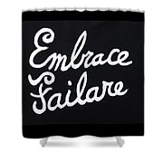 Embrace Failare Shower Curtain