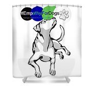 Empathy For Dogs Shower Curtain by Kathy Tarochione