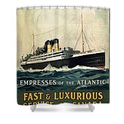 Empress Of The Atlantic - Canadian Pacific - Steamship - Retro Travel Poster - Vintage Poster Shower Curtain