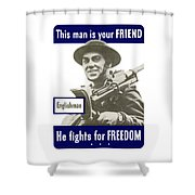 Englishman - This Man Is Your Friend Shower Curtain