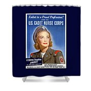 Enlist In A Proud Profession - Join The Us Cadet Nurse Corps Shower Curtain