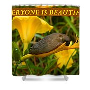 Everyone Is Beautiful Shower Curtain