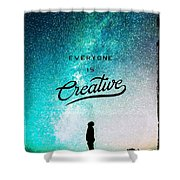 Everyone Is Creative Shower Curtain