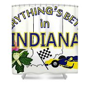 Everything's Better In Indiana Shower Curtain