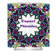 Expect Miracles 2 Shower Curtain