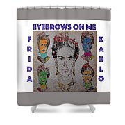 Eyebrows On Me Shower Curtain