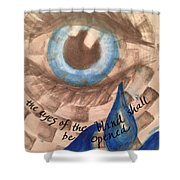 Eyes Shall Be Opened Shower Curtain