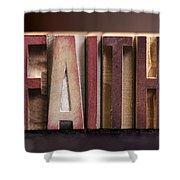 Faith - Antique Letterpress Letters Shower Curtain