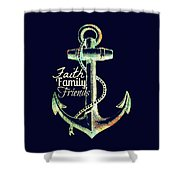 Faith Family Friends Anchor V2 Shower Curtain