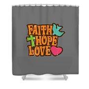 Faith Hope Love T-shirt Shower Curtain