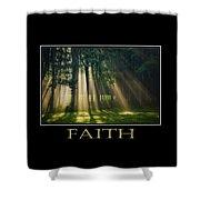 Faith Inspirational Motivational Poster Art Shower Curtain