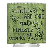 Families Are... Shower Curtain