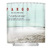 Fargo, This Is A True Story, Art Poster Shower Curtain