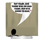 Fat Years - Mad Men Poster Don Draper Quote Shower Curtain