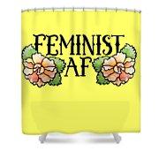 Feminist Af Shower Curtain