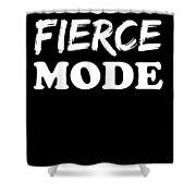 Fierce Mode Health Fitness Exercise Shower Curtain