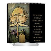 First Thing To Go - Poster Shower Curtain