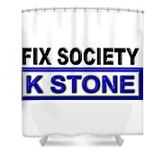 Fix Society 2nd Edition Shower Curtain