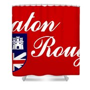 Flag Of Baton Rouge Shower Curtain