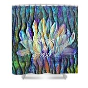 Floating Lotus - I Believe In You Shower Curtain