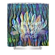 Floating Lotus - The World Needs You Shower Curtain